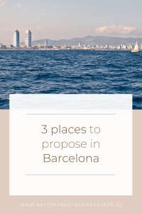 Where to propose in Barcelona, Proposal ideas Barcelona, marriage proposal Barcelona